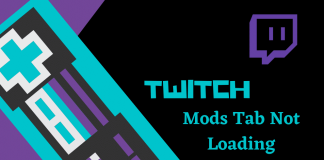 Is twitch mods tab not loading? 4 Solutions Which Works